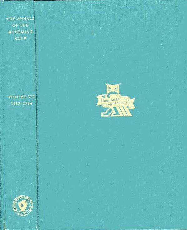 The Annals of the Bohemian Grove Volume VII 1987-1996
